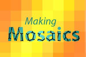 Makingmosaics